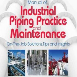 Industrial Piping Practice and Maintenance